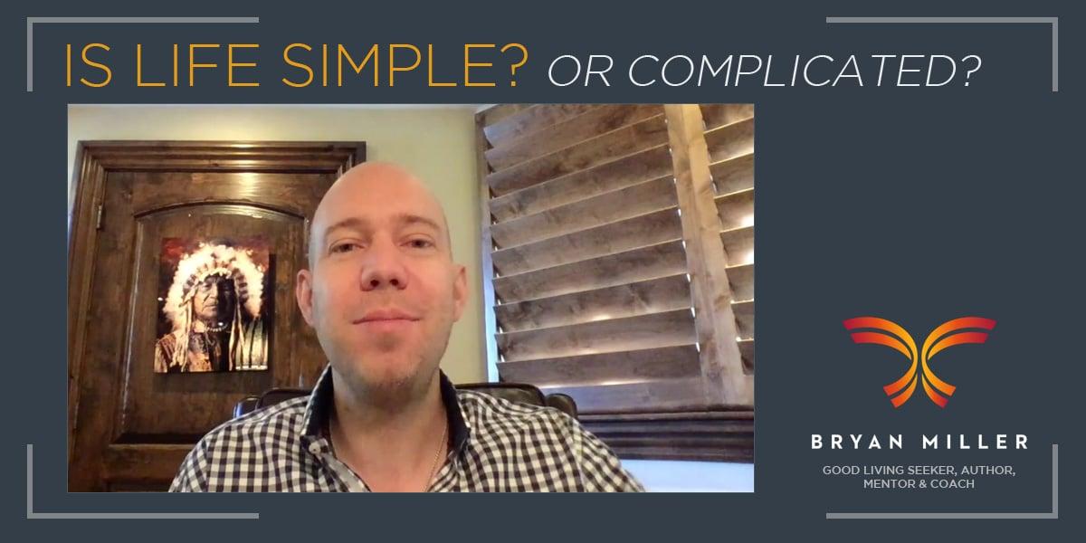 Bryan Miller Simple versus Complex Life Video