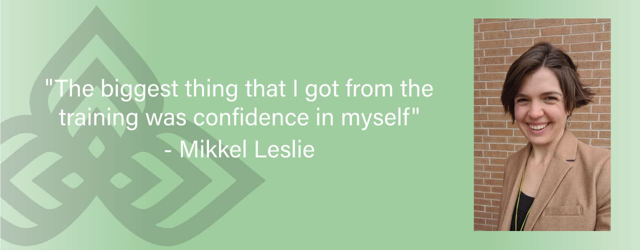 """""""The biggest thing that I got from the training was confidence in myself"""""""