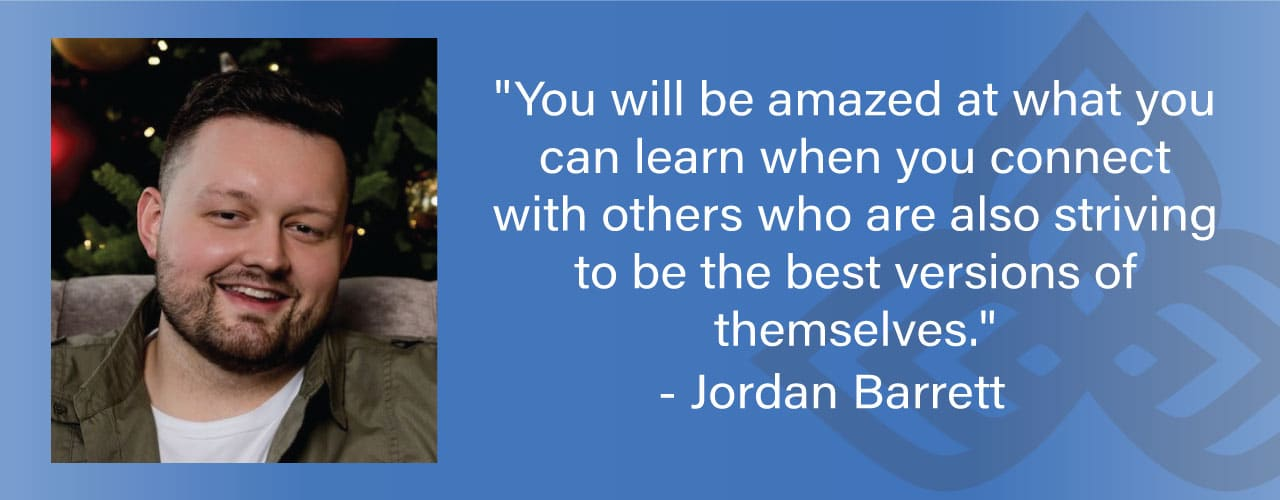 """""""You will be amazed at what you can learn when you connect with others who are also striving to be the best versions of themselves."""""""