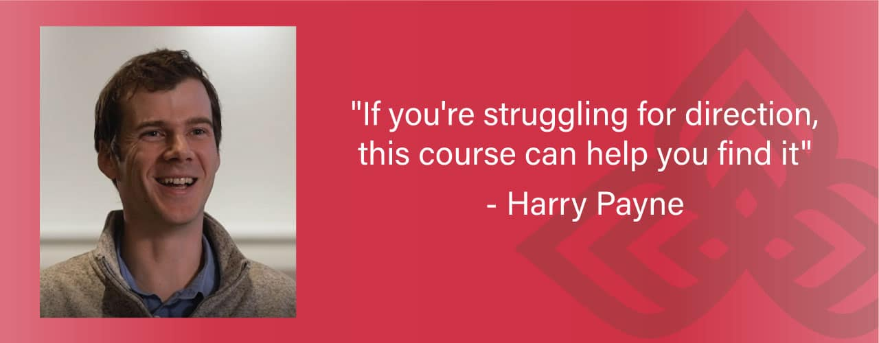 """""""If you're struggling for direction, this course can help you find it"""""""
