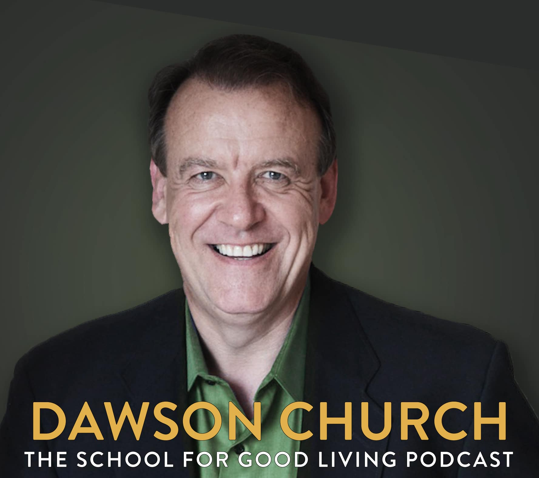Dawson Church (#163) - Bliss Brain: The Neuroscience of Remodeling Your Brain for Resilience, Creativity, and Joy